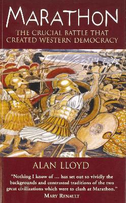 Marathon: The Crucial Battle That Created Western Democracy - Lloyd, Alan