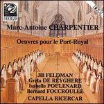 Marc-Antoine Charpentier: Oevres pour le Port-Royal