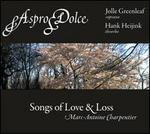 Marc-Antoine Charpentier: Songs of Love & Loss