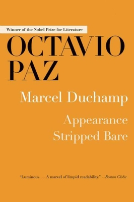 Marcel Duchamp: Appearance Stripped Bare - Paz, Octavio, and Phillips, Rachel (Translated by), and Gardner, Donald (Translated by)