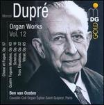 Marcel Dupré: Organ Works, Vol. 12