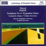 Marcel Poot: Symphony No. 6; Pygmalion Suite; Symphonic Allegro; Vrolijke Ouverture