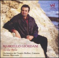 "Marcello Giordani: Sicilia Bella - Marcello Giordani (tenor); William Lewis (piano); Orchestra del Teatro Massimo ""Bellini"" Catania; Steven Mercurio (conductor)"