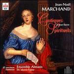 Marchand: Cantiques Spirituels de Jean Racine
