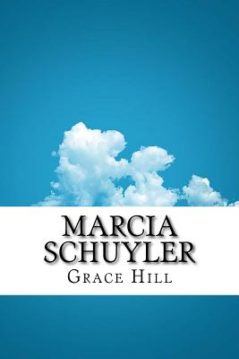 Marcia Schuyler - Hill, Grace Livingston