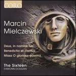 Marcin Mielczewski: Deus, in nomine tuo; Benedictio et claritas; Missa O gloriosa domina