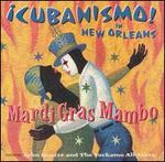 Mardi Gras Mambo: Cubanismo! in New Orleans