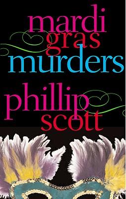 Mardi Gras Murders - Scott, Phillip