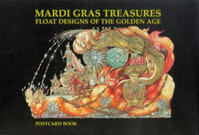Mardi Gras Treasures: Float Designs of the Golden Age Postcards - Schindler, Henri