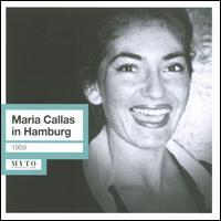 Maria Callas in Hamburg (15.05.1959) - Maria Callas (soprano); NDR Symphony Orchestra; Nicola Rescigno (conductor)