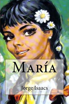 Maria - Isaacs, Jorge, and Ogden, Rollo (Translated by), and Janvier, Thomas A (Introduction by)