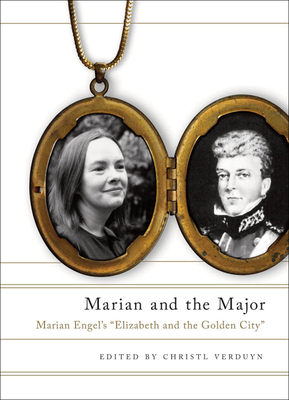 "Marian and the Major: Engel's ""elizabeth and the Golden City"" - Engel, Marian, and Verduyn, Christl"