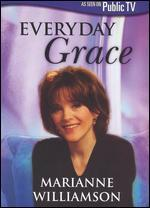 Marianne Williamson: Everyday Grace