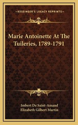 Marie Antoinette at the Tuileries, 1789-1791 - De Saint-Amand, Imbert