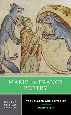 Marie de France: Poetry - De France, Marie, and Gilbert, Dorothy (Editor), and Gilbert, Dorothy (Translated by)