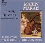 Marin Marais: Pi�ces de Viole du cinqui�me Livre, 1725