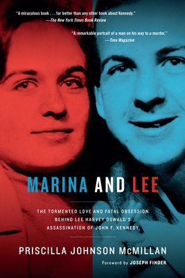 Marina and Lee: The Tormented Love and Fatal Obsession Behind Lee Harvey Oswald's Assassination of John F. Kennedy - McMillan, Priscilla Johnson, and Finder, Joseph (Foreword by)