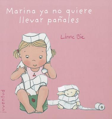 Marina YA No Quiere Llevar Panales - Bie, Linne