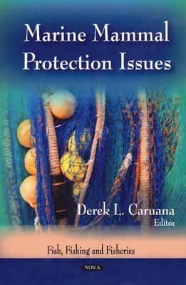 Marine Mammal Protection Issues - Caruana, Derek L. (Editor)