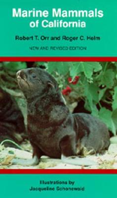 Marine Mammals of California, New and Revised Edition - Orr, Robert T, and Helm, Roger C