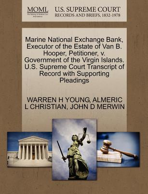Marine National Exchange Bank, Executor of the Estate of Van B. Hooper, Petitioner, V. Government of the Virgin Islands. U.S. Supreme Court Transcript of Record with Supporting Pleadings - Young, Warren H, and Christian, Almeric L, and Merwin, John D