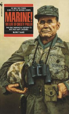 Marine!: The Life of Chesty Puller - Davis, Burke