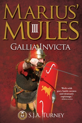 Marius' Mules III: Gallia Invicta - Turney, S J a