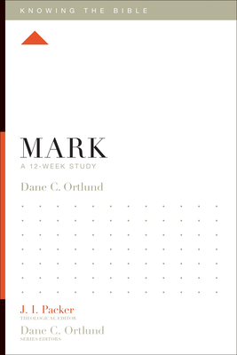 Mark: A 12-Week Study - Ortlund, Dane C