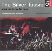 Mark-Anthony Turnage: The Silver Tassie - Anne Howells (mezzo-soprano); Bradley Daley (tenor); David Kempster (baritone); Ewa Dobrowska (vocals);...