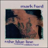 Mark Ford & the Blue Line - Mark Ford & the Blue Line