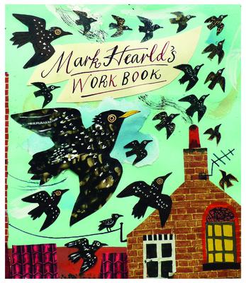 Mark Hearld's Workbook - Martin, Simon, Mr. (Text by)