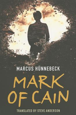 Mark of Cain - Hunnebeck, Marcus, and Anderson, Steve (Translated by)