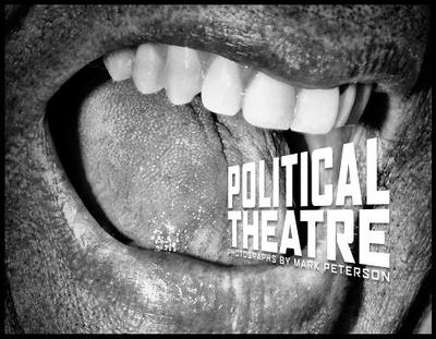 Mark Peterson: Political Theatre - Peterson, Mark, Dr. (Photographer)