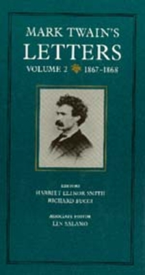 Mark Twain's Letters, Volume 2: 1867-1868 - Twain, Mark, and Smith, Harriet E, Ms. (Editor), and Bucci, Richard (Editor)