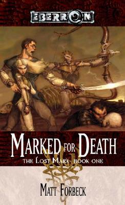 Marked for Death: The Lost Mark, Book 1 - Forbeck, Matt