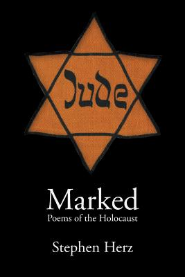 Marked: Poems of the Holocaust - Herz, Stephen