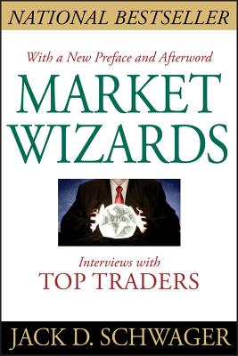 Market Wizards: Interviews with Top Traders - Schwager, Jack D