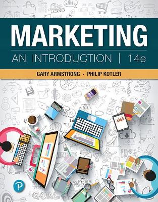 Marketing: An Introduction [RENTAL EDITION] - Armstrong, Gary, and Kotler, Philip
