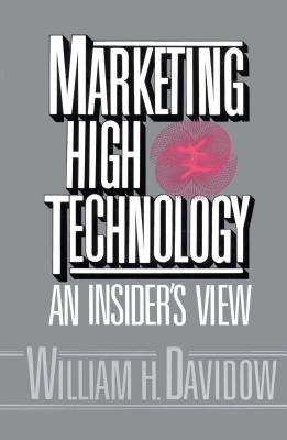 Marketing High Technology - Davidow, William H