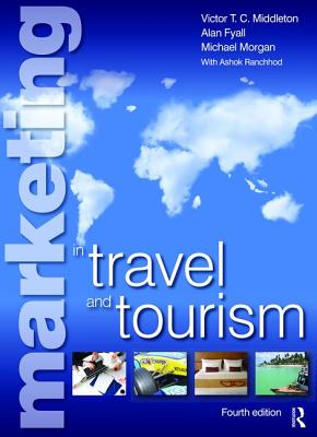 Marketing in Travel and Tourism - Middleton, Victor