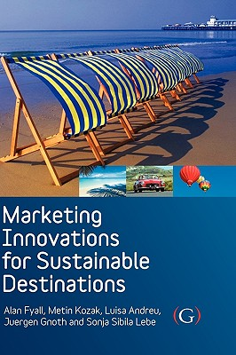 Marketing Innovations for Sustainable Destinations - Fyall, Alan