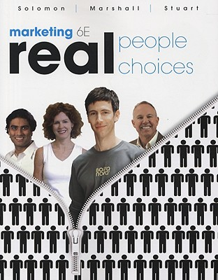 Marketing: Real People, Real Choices - Solomon, Michael R, and Marshall, Greg W, and Stuart, Elnora W
