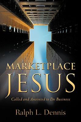 Marketplace Jesus - Dennis, Ralph L