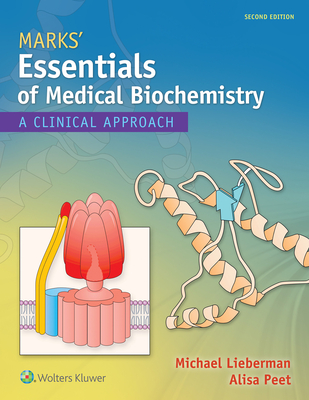 Marks' Essentials of Medical Biochemistry: A Clinical Approach - Lieberman, Michael A, PhD