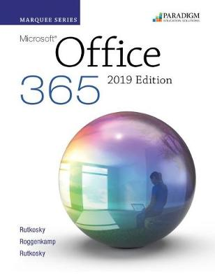 Marquee Series: Microsoft Office 2019: Text - Rutkosky, Nita, and Roggenkamp, Audrey, and Rutkowsky, Ian