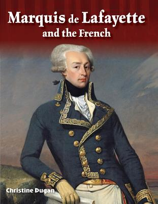 Marquis de Lafayette and the French (Alexander Hamilton) - Dugan, Christine