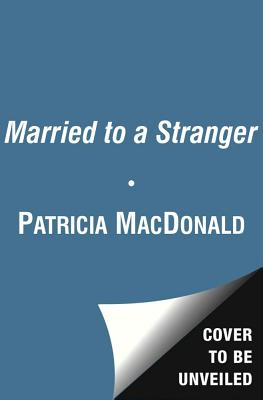 Married to a Stranger - MacDonald, Patricia