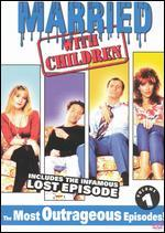 Married... With Children: The Most Outrageous Episodes!