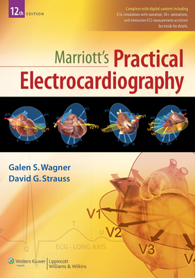 Marriott's Practical Electrocardiography - Wagner, Galen S, MD, and Strauss, David G, MD, PhD