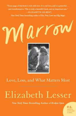 Marrow: Love, Loss, and What Matters Most - Lesser, Elizabeth
